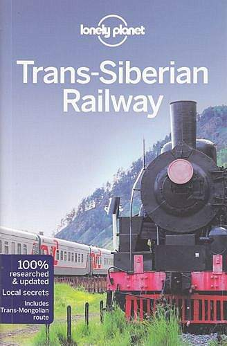 Trans-Siberian Railway - Anthony Haywood, Greg Bloom, Michael Kohn, Shawn Low, Simon Richmond