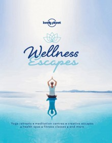 Wellness Escapes, książka, Lonely Planet
