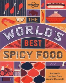 The World's Best Spicy Food, książka, Lonely Planet