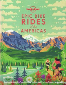 Epic Bike Rides of the Americas, książka, Lonely Planet