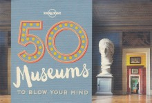 50 Museums to Blow Your Mind, album, Lonely Planet