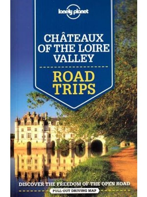 Chateaux of the Loire Valley, przewodnik, Lonely Planet