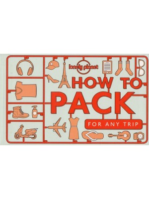 How to Pack for Any Trip, poradnik, Lonely Planet